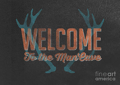 Welcome To The Man Cave Sign Print by Edward Fielding