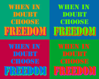 Doubts Digital Art - When In Doubt Choose Freedom Pop Art Quotes by Keith Webber Jr