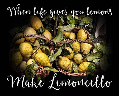 When Life Gives You Lemons, Make Limoncello Print by Antique Images