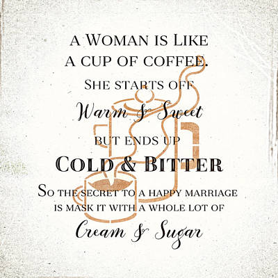 Woman Like Coffe Happy Marriage Secret Print by Tracie Kaska
