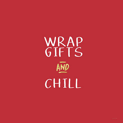 Wrap Gifts And Chill- Art By Linda Woods Print by Linda Woods