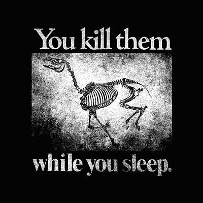 You Kill Them While You Sleep Print by Mike Lopez