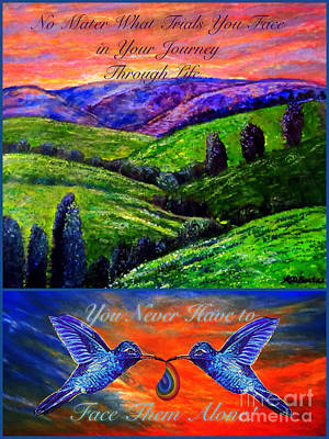 The Hills Mixed Media - You Never Have To Face Your Trials In Your Journey Through Life Alone by Kimberlee Baxter