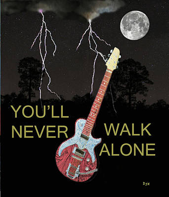 Electric Mixed Media - Youll Never Walk Alone by Eric Kempson