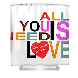 All You Need Is Love Shower Curtain by Mal Bray