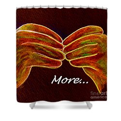 American Sign Language More Shower Curtain by Eloise Schneider