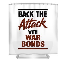 Back The Attack With War Bonds  Shower Curtain by War Is Hell Store