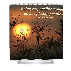 Being Responsible  Shower Curtain by Pharaoh Martin