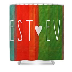 Best Ever Shower Curtain by Linda Woods