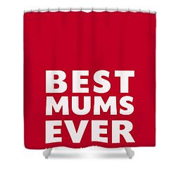 Best Mums Mother's Day Card Shower Curtain by Linda Woods