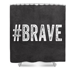 Brave Card- Greeting Card Shower Curtain by Linda Woods