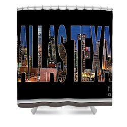 Dallas Texas Skyline Shower Curtain by Marvin Blaine