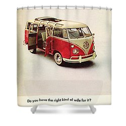 Do You Have The Right Kind Of Wife For It Shower Curtain by Georgia Fowler