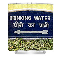 Drinking Water Sign Shower Curtain by Ethna Gillespie