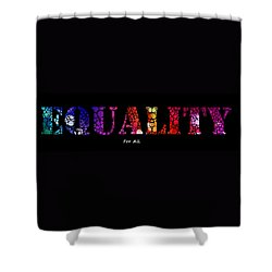 Equality For All - Stone Rock'd Art By Sharon Cummings Shower Curtain by Sharon Cummings