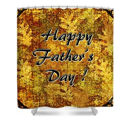 Father's Day Greeting Card I Shower Curtain by Debbie Portwood