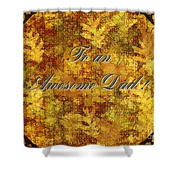 Father's Day Greeting Card II Shower Curtain by Debbie Portwood