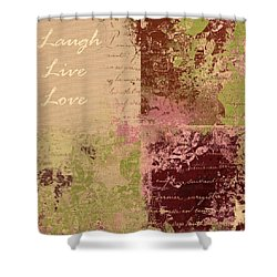 Feuilleton De Nature - Laugh Live Love - 01c4at Shower Curtain by Variance Collections