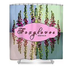 Foxgloves Times 4 Shower Curtain by Margaret Newcomb