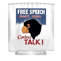 Free Speech Doesn't Mean Careless Talk Shower Curtain by War Is Hell Store
