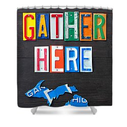Friends Gather Here Recycled License Plate Art Lettering Sign Michigan Version Shower Curtain by Design Turnpike