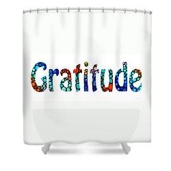 Gratitude 1 - Inspirational Art Shower Curtain by Sharon Cummings