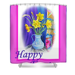 Happy Easter Shower Curtain by Irina Sztukowski