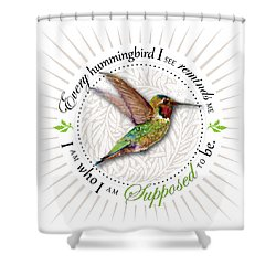 I Am Who I Am Supposed To Be Shower Curtain by Amy Kirkpatrick
