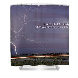 It Is Easy To Take Liberty For Granted Shower Curtain by James BO  Insogna