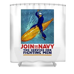 Join The Navy The Service For Fighting Men  Shower Curtain by War Is Hell Store