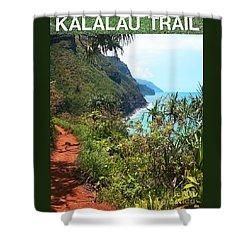 Kalalau Trail On Kauai Shower Curtain by Joseph J Stevens