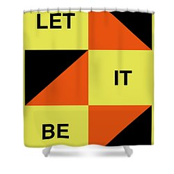 Let It Be Poster Shower Curtain by Naxart Studio
