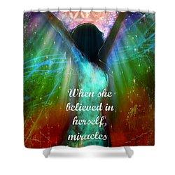 Miracles Happen Shower Curtain by Tara Catalano