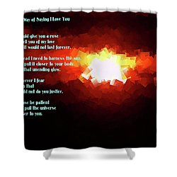 My Way Of Saying I Love You  Shower Curtain by Jeff Swan