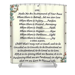 Pope Francis St. Francis Simple Prayer Shower Curtain by Desiderata Gallery
