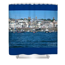 St Peters Port Guernsey  Shower Curtain by Phyllis Kaltenbach