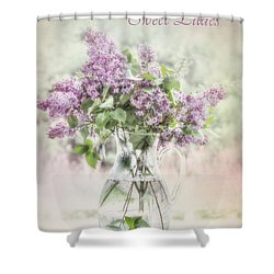Sweet Lilacs Shower Curtain by Lori Deiter