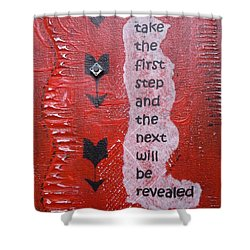 Take The First Step Shower Curtain by Gillian Pearce