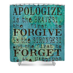 The First To Apologize Shower Curtain by Debbie DeWitt