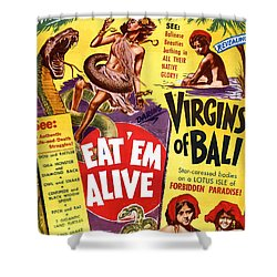 Virgins Of Bali Eatem Alive Shower Curtain by Studio Release