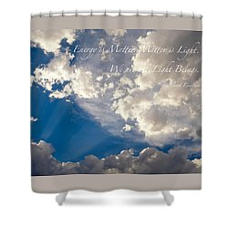 We Are All Light Beings Shower Curtain by Mary Lee Dereske