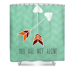 You Are Not Alone Shower Curtain by Linda Woods