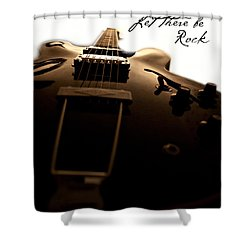 Let There Be Rock Shower Curtain by Christopher Gaston