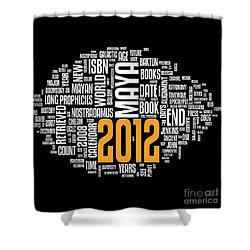 2012 Maya Prophecies Shower Curtain by Stefano Senise