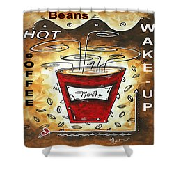 Mocha Beans Original Painting Madart Shower Curtain by Megan Duncanson