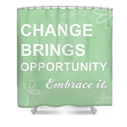 Opportunity Shower Curtain by Linda Woods