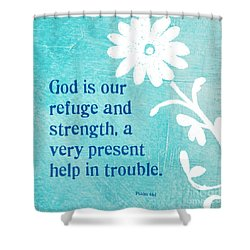 Refuge And Strength Shower Curtain by Linda Woods
