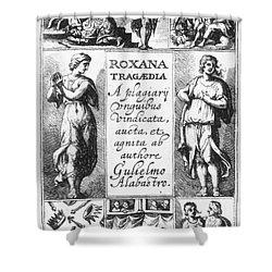 Roxana Tragaedia, 1632 Shower Curtain by Granger