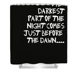 The Darkest Part Of The Night Shower Curtain by Georgia Fowler