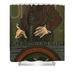 Willie Von Goethegrupf Shower Curtain by Patrick Anthony Pierson